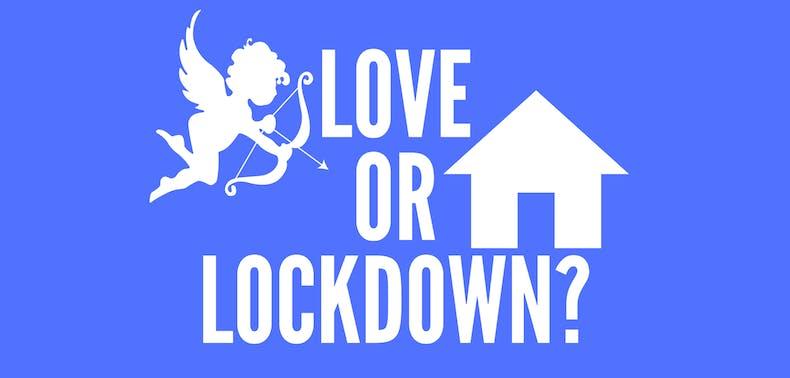 Was It Love Or Was It Lockdown?